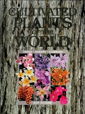 Cultivated Plants of the World ... Trees, Shrubs and Climbers