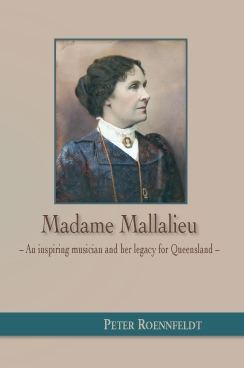 Madame Mallalieu - an inspiring musician and her legacy for Queensland